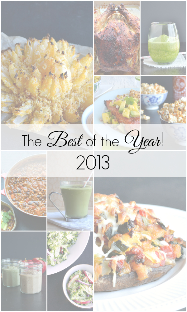 A roundup of the top ten of your favorite recipes from Taste Love & Nourish for 2013!