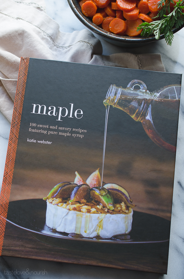#MapleCookbook by Katie Webster | TasteLoveAndNourish.com